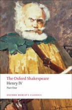 OXFORD WORLD CLASSICS : HENRY IV PART ONE THE OXFORD SHAKESPEARE Paperback B FORMAT