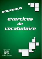 NOUVEAUX EXERCICES DE VOCABULAIRE