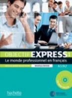 OBJECTIF EXPRESS 1 A1 + A2 METHODE (+ CD-ROM) N/E