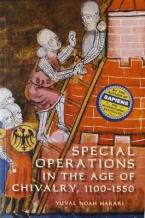 SPECIAL OPERATIONS IN THE AGE OF CHIVALRY 1100-1550 Paperback