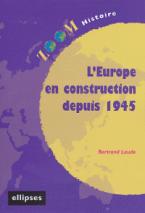 L'EUROPE EN CONSTRUCTION DEPUIS 1945  POCHE