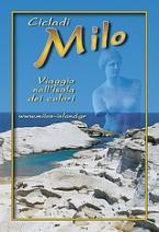 Cicladi, Milo: Viaggio nell΄ isola dei colori