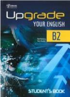 UPGRADE YOUR ENGLISH B2 STUDENT'S BOOK