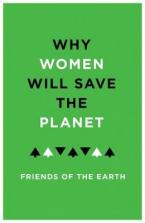 WHY WOMEN SAVE THE PLANET Paperback