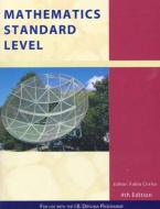 MATHEMATICS STANDARD LEVEL : FOR USE WITH THE INTERNATIONAL BACCALAUREATE DIPLOMA PROGRAMME Paperback