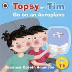 TOPSY & TIM : GO ON AN AEROPLANE Paperback