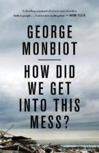 HOW DID WE GET INTO THIS MESS? POLITICS, EQUALITY, NATURE Paperback