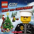 LEGO CITY : SAVE THIS CHRISTMAS! Paperback