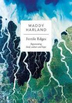 FERTILE EDGES: REGENETARING LAND,CULTURE AND HOPE Paperback