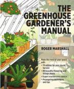 THE GREENHOUSE GARDENER'S MANUAL  Paperback