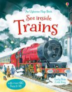 USBORNE FLAP BOOK : SEE INSIDE TRAINS (WITH OVER 60 FLAPS) HC