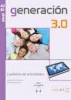 GENERACION 3.0 A2 + B1 EJERCICIOS (+ AUDIO DESCARGABLE)