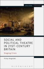 Social and Political Theatre in 21st-Century Britain : Staging Crisis