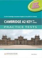 CAMBRIDGE A2 KEY FOR SCHOOLS PRACTICE TESTS Teacher's Book 2020 EXAM FORMAT