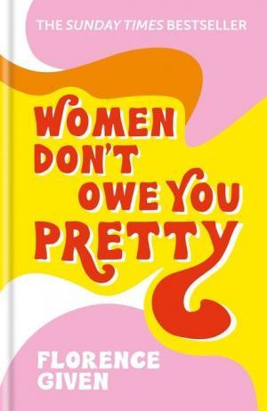 WOMEN DON'T OWE YOU PRETTY HC