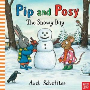PIP AND POSY : THE SNOWY DAY  HC