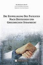 Die Einwilligung des Patienten nach Deutschem und Griechischem Strafrecht