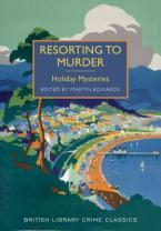 BRITISH LIBRARY CRIME CLASSICS : RESORTING TO MURDER: HOLIDAY MYSTERIES Paperback
