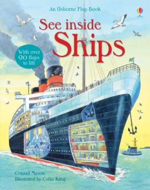 USBORNE FLAP BOOK : SEE INSIDE SHIPS (WITH OVER 90 FLAPS) HC
