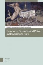 EMOTIONS, PASSIONS, AND POWER IN RENAISSANCE ITALY 1 HC