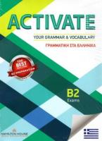 ACTIVATE YOUR GRAMMAR & VOCABULARY B2 GREEK EDITION Student's Book WITH KEY