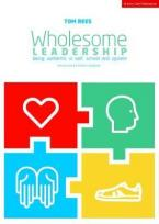 WHOLESOME LEADERSHIP Being authentic in self, school and system Paperback