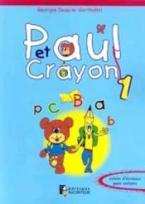 PAUL ET CRAYON CAHIER D'ECRITURE