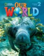 OUR WORLD 2 STUDENT'S BOOK (+ CD-ROM) - NATIONAL GEOGRAPHIC - BRITISH ED.