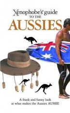 XENOPHOBE'S GUIDE TO THE AUSSIES Paperback A FORMAT