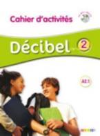 DECIBEL 2 A2.1 CAHIER (+ CD)