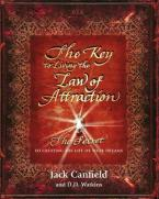THE KEY TO LIVING THE LAW OF ATTRACTION : THE SECRET TO CREATING THE LIFE OF YOUR DREAMS Paperback