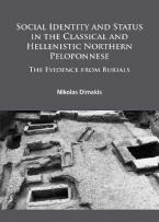 SOCIAL IDENTITY AND STATUS IN THE CLASSICAL AND HELLENISTIC NORTHERN PELOPONNESE : THE EVIDENCE FROM BURIALS Paperback
