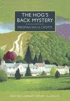 BRITISH LIBRARY CRIME CLASSICS : THE HOG'S BACK MYSTERY Paperback