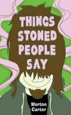 THINGS STONED PEOPLE SAY Paperback