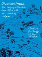 THE GREEK HOUSE: The Story of a Painter's Love Affair with the Island of Sifnos Paperback