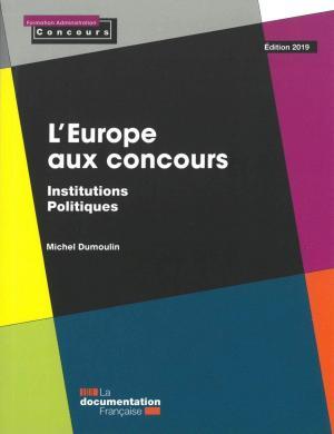 L'EUROPE AUX CONCOURS - INSTITUTIONS POLITIQUES EDITION 2019