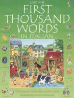 USBORNE : FIRST THOUSAND WORDS IN ITALIAN (WITH INTERNET LINKED PRONUNCIACION GUIDE) PB