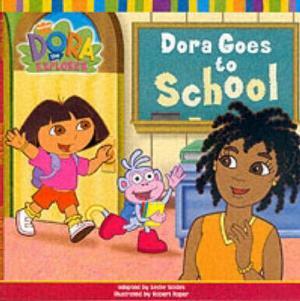 DORA THE EXPLORER : DORA GOES TO SCHOOL Paperback
