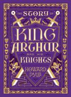 THE STORY OF KING ARTHUR AND HIS KNIGHTS  HC