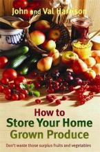 HOW TO STORE YOUR HORE GROWN PRODUCE Paperback