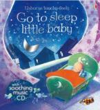 USBORNE TOUCHY-FEELY : GO TO SLEEP, LITTLE BABY (+ AUDIO CD) HC BBK