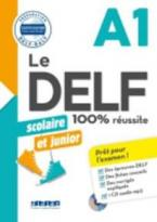 LE DELF JUNIOR ET SCOLAIRE 100% REUSSITE A1 (+ CD)