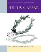 OXFORD SCHOOL SHAKESPEAR : JULIUS CAESAR