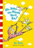 OH, BABY, THE PLACES YOU'LL GO! Paperback