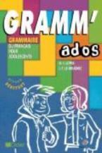 GRAMM' ADOS A1 + A2 (GRAMMAIRE DU FRANCAIS POUR ADOLESCENTS)