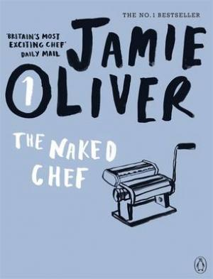 JAMIE OLIVER 1: THE NAKED CHEF N/E Paperback C FORMAT