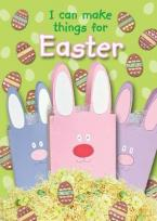 I CAN MAKE THINGS FOR EASTER Paperback