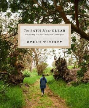THE PATH MADE CLEAR : Discovering Your Life's Direction and Purpose HC