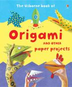 USBORNE : ORIGAMI AND OTHER PAPER PROJECTS HC BBK