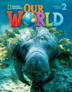 OUR WORLD 2 STUDENT'S BOOK - NATIONAL GEOGRAPHIC - AMER. ED.